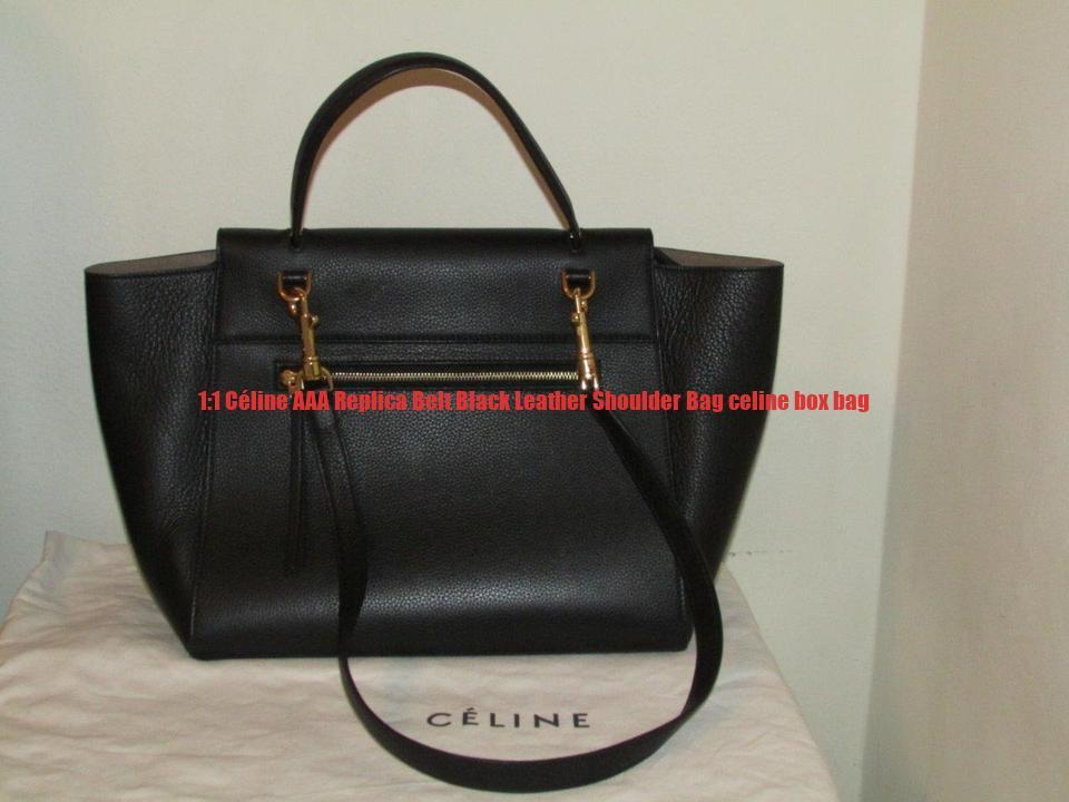 f903360a5f4b 1 1 Céline AAA Replica Belt Black Leather Shoulder Bag celine box ...